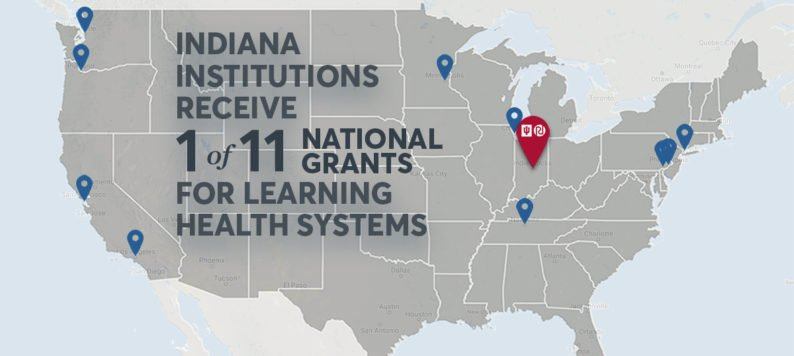 Indiana institutions receive one of 11 national grants for learning health systems