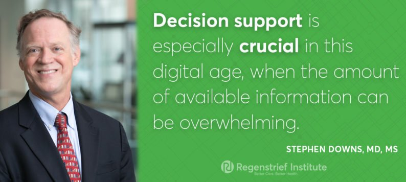 "Dr. Stephen Downs with quote: ""Decision support is especially crucial in this digital age, when the amount of available information can be overwhelming."""