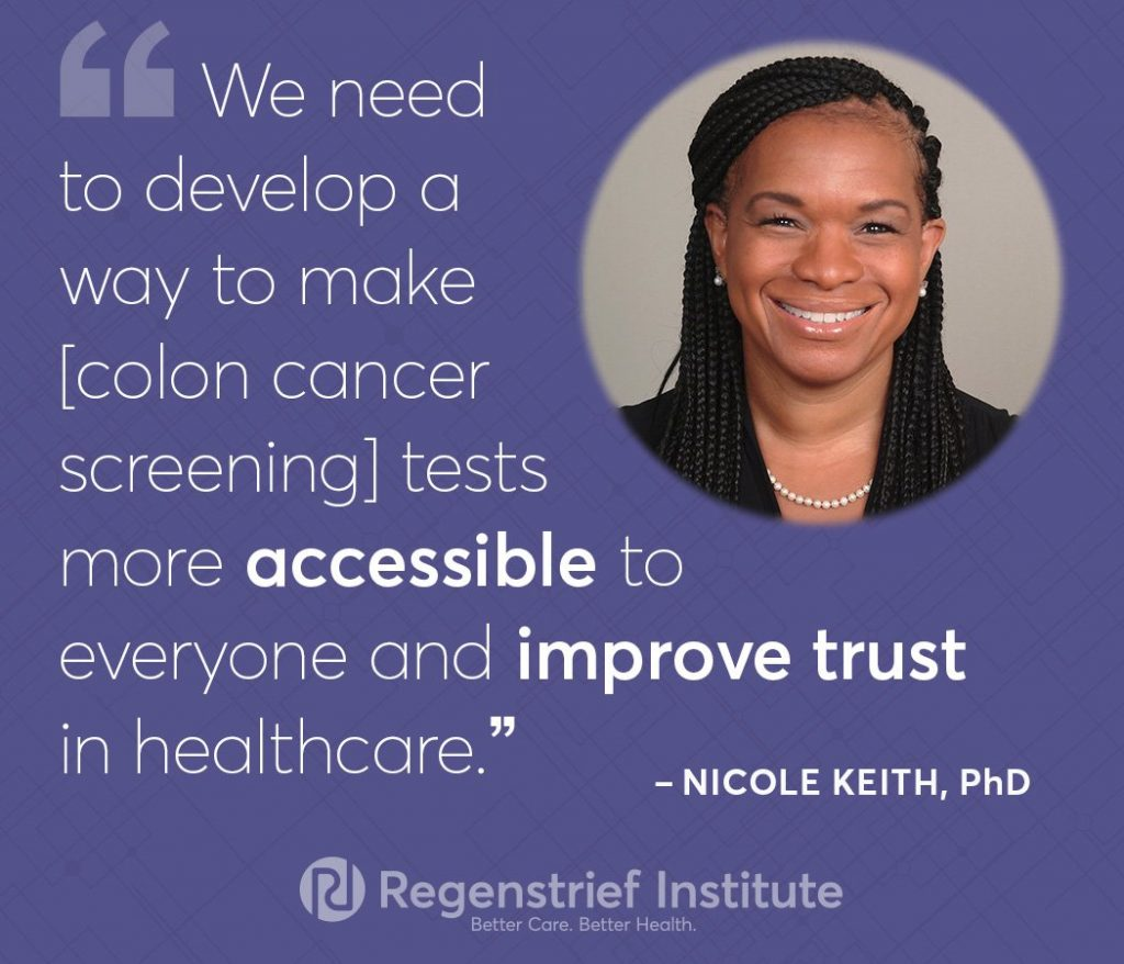 Dr. NiCole Keith quote: We need to develop a way to make [colon cancer screening] tests more accessible to everyone and improve trust in healthcare.