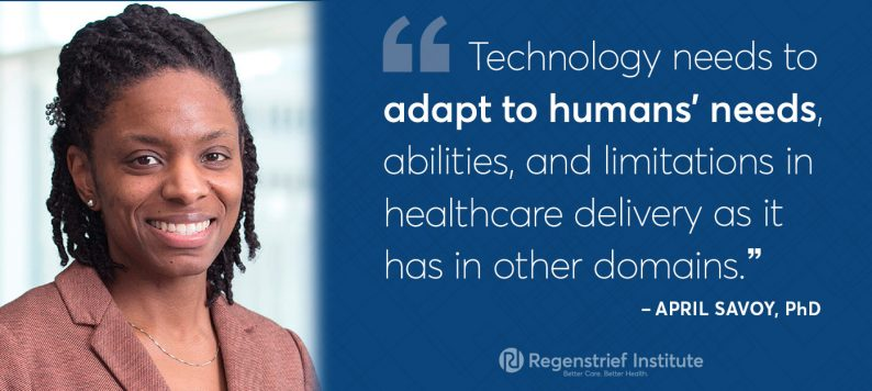 """Dr. April Savoy quote on challenges of EHRs in primary care: Technology needs to adapt to humans' needs, abilities, and limitations in healthcare delivery as it has in other domains."""""""